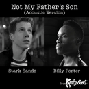 Not My Father's Son (Acoustic Version)/Billy Porter & Stark Sands