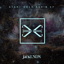 Start Over Again EP/JackLNDN