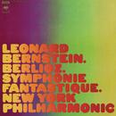 Berlioz: Symphonie fantastique, Op. 14 & Berlioz takes a Trip (Remastered)/Leonard Bernstein