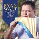 Panflute Magic/Ryan Walt