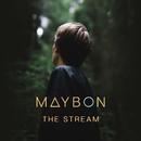 The Stream/Maybon