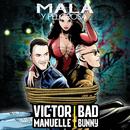 Mala y Peligrosa feat.Bad Bunny/Víctor Manuelle
