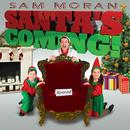 Santa's Coming!/Sam Moran