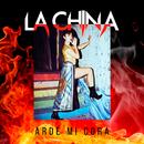 Arde Mi Cora/La China