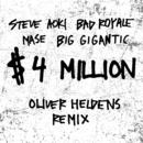 $4,000,000 (Oliver Heldens Remix) feat.Ma$e,Big Gigantic/Steve Aoki