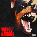 Without Warning/21 Savage, Offset & Metro Boomin