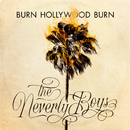 Burn, Hollywood, Burn/The Neverly Boys