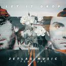 Let It Drop/Jetlag Music