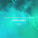 Airplanes (The ShareSpace Australia 2017)/Take Two & Tayla Mae
