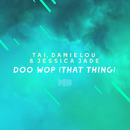 Doo Wop (That Thing) [The ShareSpace Australia 2017]/Tai, Damielou & Jessica Jade