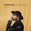 Only You/Parson James