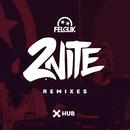 2nite (Remixes) feat.Sporty-O/Felguk