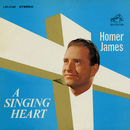 A Singing Heart/Homer James