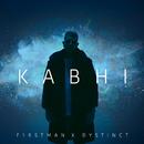 Kabhi/F1rstman & Dystinct