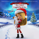 Mariah Carey's All I Want for Christmas Is You (Original Motion Picture Soundtrack)/Various