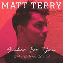 Sucker for You (John Gibbons Remix)/Matt Terry