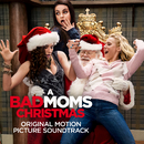 A Bad Moms Christmas (Original Motion Picture Soundtrack)/Various