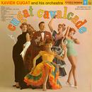 Cugat Cavalcade/Xavier Cugat & His Orchestra