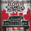 Do It Like We Used to Do (Live)/NORTH MISSISSIPPI ALLSTARS