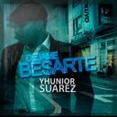 Dejame Besarte/Yhunior Suárez
