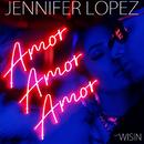 Amor, Amor, Amor feat.Wisin/Jennifer Lopez