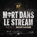 Mort dans le stream feat.Sofiane/Black M