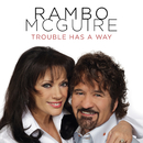 Trouble Has a Way/Rambo McGuire