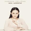 Nova Superstar/Hannah Delisha