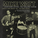 Contemplating the Engine Room' Live in Long Beach '98 - Five Man Opera/Mike Watt