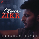 Tera Zikr/Darshan Raval