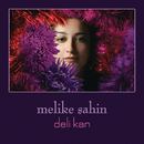 Deli Kan/Melike Sahin