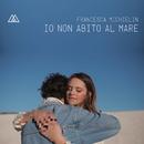 Io non abito al mare/Francesca Michielin