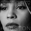 I Wish You Love: More From The Bodyguard/Whitney Houston