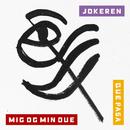 Mig Og Min Due / Que Pasa/Jokeren