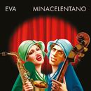 Eva/MINACELENTANO