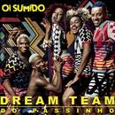 Oi Sumido/Dream Team do Passinho