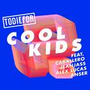 Cool Kids feat.Caballero & JeanJass,Alex Lucas,Anser/Todiefor