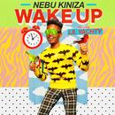 Wake Up feat.Lil Yachty/Nebu Kiniza