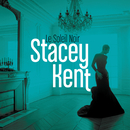 Le soleil noir (Radio Edit)/Stacey Kent