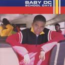 School Dayz/Baby DC