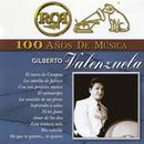 RCA 100 Años de Música/Gilberto Valenzuela