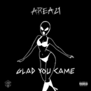 Glad You Came/AREA21