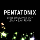 Little Drummer Boy (Lema x Savi Remix)/Pentatonix