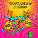 El Rompe Condones y el Dobla Rodilla/Happy Colors y Noizekid
