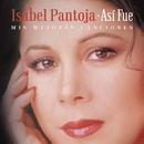 Así Fue - Mis Mejores Canciones/Isabel Pantoja