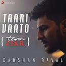Taari Vaato (Tera Zikr)/Darshan Raval