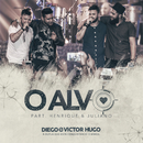 O Alvo (Ao Vivo) feat.Henrique & Juliano/Diego & Victor Hugo
