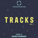 Nothing Else Matters Tracks, Vol. 2: Picked by Danny Howard/Various