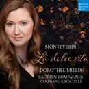 Monteverdi: La dolce vita/Lautten Compagney
