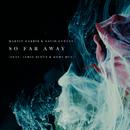 So Far Away feat.Jamie Scott,Romy Dya/Martin Garrix & David Guetta